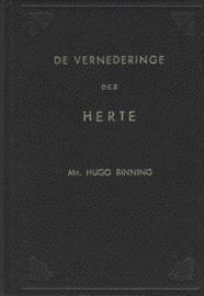 Binning, Mr. Hugo-De vernederinge des herte