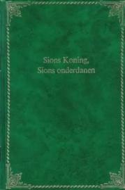 Stuyvenberg, Ds. A. van-Sions Koning, Sions onderdanen