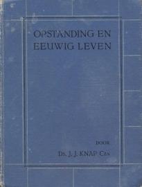 Knap Czn, Ds. J.J.-Opstanding en eeuwig leven