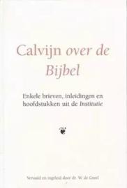 Greef, Dr. W. de-Calvijn over de Bijbel