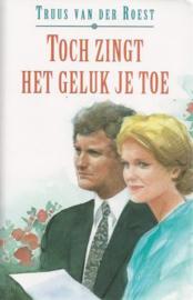 Roest, Truus van der-Toch zingt het geluk je toe