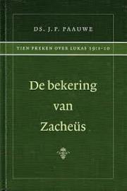 Paauwe, Ds. J.P.-De bekering van Zacheus (nieuw)