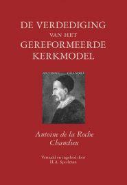 Roche Chandieu, Antoine de la-De verdediging van het gereformeerde kerkmodel (nieuw)