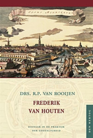 Rooijen, Drs. R.P. van-Frederik van Houten; Dienaar in de praktijk der godzaligheid (nieuw)