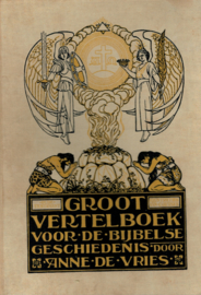 Vries, Anne de-Groot vertelboek voor de Bijbelse Geschiedenis (Oude Testament en Nieuwe Testament)