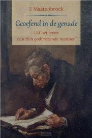 Mastenbroek, J.-Geoefend in de genade (nieuw)