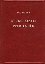 Fraanje, Ds. J.-Derde zestal predikatiën