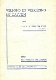 Vegt, Ds. W.H. van der-Verbond en Verkiezing bij Calvijn