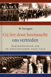 Droogers, W.-Gij liet door heerszucht ons vertreden (nieuw)
