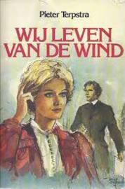 Terpstra, Pieter-Wij leven van de wind