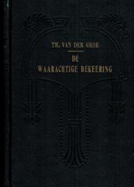Groe, Theodorus van der-De Waarachtige Bekering