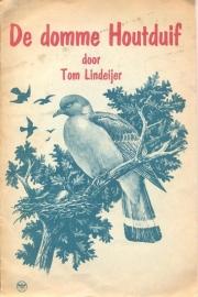 Lindeijer, Tom-De domme Houtduif