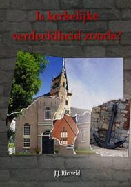 Rietveld, J.J.-Is kerkelijke verdeeldheid zonde? (nieuw)