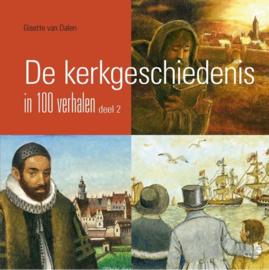 Dalen, Gisette van-De kerkgeschiedenis in 100 verhalen (deel 2) (nieuw)