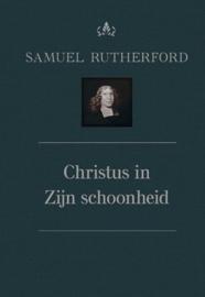Rutherford, Samuel-Christus in Zijn schoonheid (nieuw)