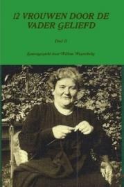 Westerbeke, Willem (samenst.)-Twaalf vrouwen door de Vader geliefd (deel 13) (nieuw)