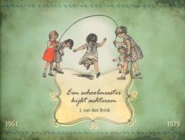 Brink, J. van den-Een schoolmeester kijkt achterom (nieuw)