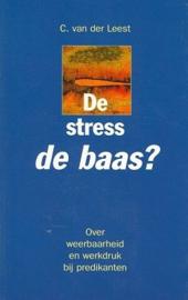 Leest, C. van der-De stress de baas? (nieuw)