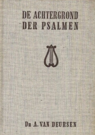 Deursen, Dr. A. van-De achtergrond der Psalmen