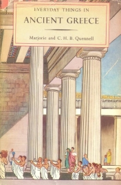 Quennell, Marjorie and C.H.B.-Everyday things in Ancient Greece