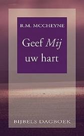 McCheyne, Robert Murray-Geef Mij uw hart (Bijbels dagboek) (nieuw)