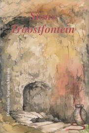Spranckhuysen, Dionysius-Sions Troostfontein