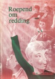 Berg, J.W. van den-Roepend om redding