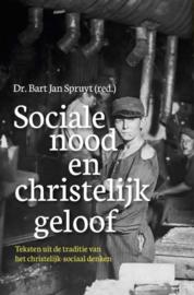 Spruyt, Dr. Bartjan (red.)-Sociale nood en christelijk geloof (nieuw)