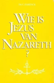 Harinck, Ds. C.-Wie is Jezus van Nazareth?