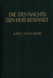 Dijk, A.W.C. van-Die des nachts Zijn huis bewaakt