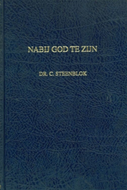 Steenblok, Dr. C.-Nabij God te zijn (deel 2)