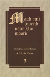 Cloux, Ds. A.P.A. du-Maak mij levend naar Uw woord (deel 3) (nieuw)