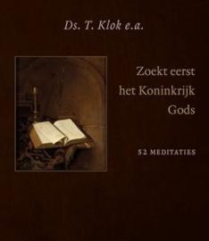Klok, Ds. T. (e.a.)-Zoek eerst het Koninkrijk Gods (nieuw)