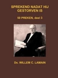 Lamain, Ds. W.C.-Sprekend nadat hij gestorven is; deel 3, 50 preken (nieuw)