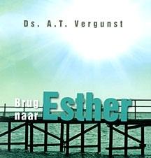 NIEUW: Vergunst, Ds. A.T.-Brug naar Esther