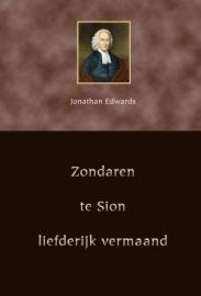 Edwards, Jonathan-Zondaren te Sion liefderijk vermaand (nieuw)