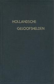 Eenhoorn, Wilhelm van (e.a.)-Hollandsche Geloofshelden