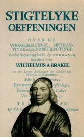 Brakel, Wilhelmus a-Stigtelyke Oeffeningen