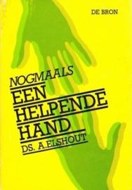 Elshout, Ds. A.-Nogmaals een helpende hand