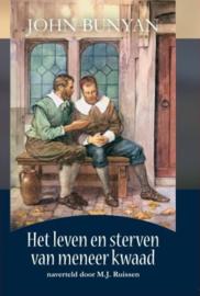 Bunyan, John-Het leven en sterven van meneer Kwaad naverteld door M.J. Ruissen (nieuw)