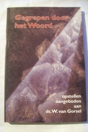 Gorsel, Ds. W. van-Gegrepen door het Woord