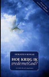 Bonar, Horatius-Hoe krijg ik vrede met God? (nieuw)