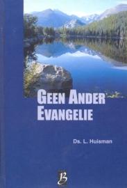 Huisman, Ds. L.-Geen ander Evangelie (deel 1)