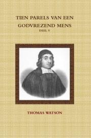 Watson, Thomas-Deel 5-Tien parels van een godvrezend mens (nieuw)