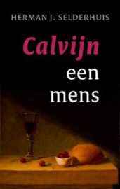 Selderhuis, Herman J.-Calvijn een mens