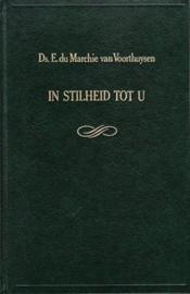 Marchie van Voorthuysen, Ds. E. du-In stilheid tot U