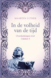 Luther, Maarten-In de volheid van de tijd (nieuw)