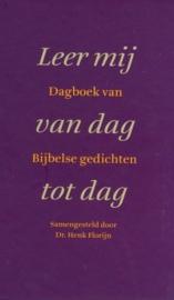 Florijn, Dr. Henk (samenstelling)-Leer mij van dag tot dag (nieuw, licht beschadigd)
