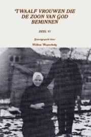 Westerbeke, Willem (samenst.)-Twaalf vrouwen die de Zoon van God beminnen (deel 6) (nieuw)