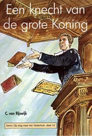 Rijswijk, C. van-Een knecht van de grote Koning (nieuw)